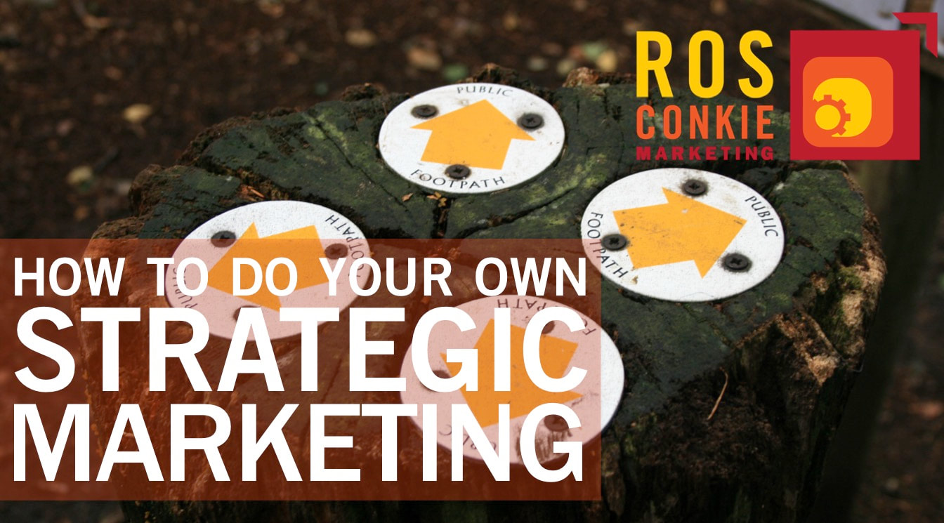 How to do your own strategic marketing